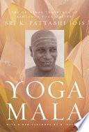 Yoga Mala The Original Teachings Of Ashtanga Yoga Master